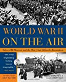 Bernstein, Mark: World War II On The Air: Edward R. Murrow And The Broadcasts That Riveted A Nation