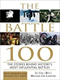 Lanning, Michael Lee: The Battle 100: The Stories Behind History's Most Influential Battles