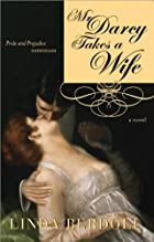 Mr. Darcy Takes a Wife: Pride and Prejudice…