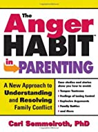 The Anger Habit in Parenting: A New Approach…