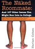 Cohen, Harlan: The Naked Roommate: And 107 Other Issues You Might Run Into in College