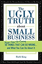 The Ugly Truth about Small Business by Ruth…