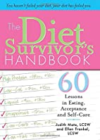 The Diet Survivor's Handbook: 60 Lessons in…