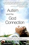 Stillman, Willia: Autism And the God Connection: Redefining the Autistic Experience Through Extraordinary Accounts of Spiritual Giftedness
