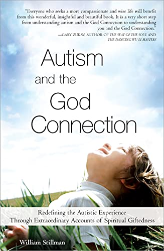 autism-and-the-god-connection-redefining-the-autistic-experience-through-extraordinary-accounts-of-spiritual-giftedness