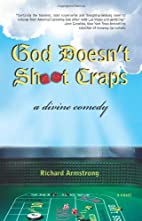 God Doesn't Shoot Craps: A Divine Comedy by…