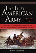 The First American Army: The Untold Story of…