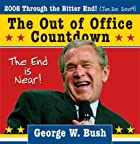 2008 George W. Bush Out of Office Countdown…