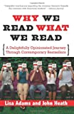 Heath, John: Why We Read What We Read: A Delightfully Opinionated Journey Through Contemporary Bestsellers