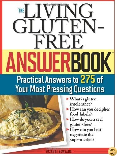 The Living Gluten-Free Answer Book: Answers to 275 of Your Most Pressing Questions