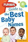 Lesley Bolton: The Playskool Guide to the Best Baby Names