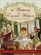The Watsons and Emma Watson by Jane Austen