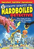 Nate Evans: The Case of the Fiendish Flapjack Flop (Humpty Dumpty Jr., Hard Boiled Detective)