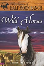Wild Horses (Horses of Half Moon Ranch) by…