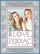 The AstroTwins' Love Zodiac: The…