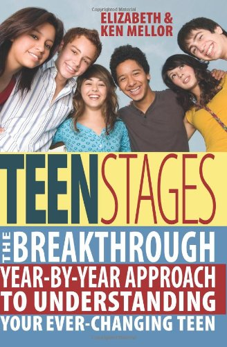teen-stages-the-breakthrough-year-by-year-approach-to-understanding-your-ever-changing-teen