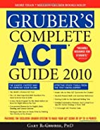 Gruber's Complete ACT Guide 2010 by Gary…