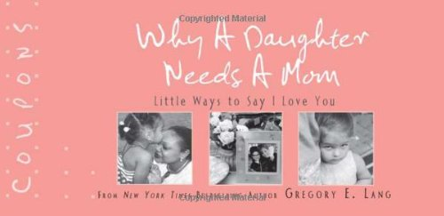 why-a-daughter-needs-a-mom-coupons-22-special-ways-to-show-mom-just-how-much-she-means-to-you