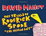 "Mamet, David: The Trials of Roderick Spode (""The Human Ant"")"