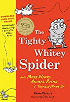 The Tighty Whitey Spider: And More Wacky…