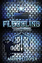 Fledgling: Jason Steed by Mark A. Cooper