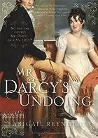 Mr. Darcy's Undoing by Abigail Reynolds