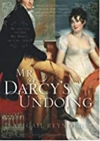 Mr. Darcy's Undoing by Abigail Reynolds