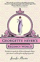 Georgette Heyer's Regency World by Jennifer…