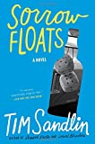 Sandlin, Tim: Sorrow Floats: A Novel