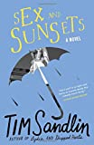 Sandlin, Tim: Sex and Sunsets: A Novel