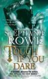 Rowe, Stephanie: Touch If You Dare