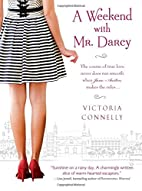 A Weekend with Mr. Darcy by Victoria…