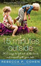 Fifteen Minutes Outside: 365 Ways to Get Out…