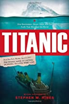 Titanic: One Newspaper, Seven Days, and the…