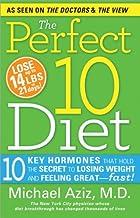 The Perfect 10 Diet: 10 Key Hormones That…