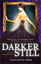 Darker Still: A Novel of Magic Most Foul by…