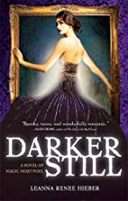 Darker Still: A Novel of Magic Most Foul by…