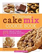 The Ultimate Cake Mix Cookie Book: More Than…