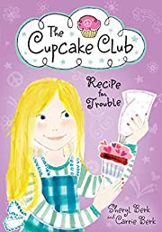 Recipe for Trouble: The Cupcake Club by…