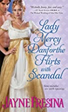 Lady Mercy Danforthe Flirts with Scandal…