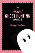 The Girls' Ghost Hunting Guide by…
