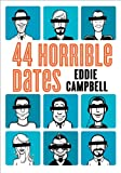 Campbell, Eddie: 44 Horrible Dates