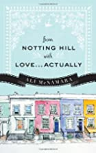 From Notting Hill with Love...Actually by…