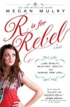 R Is for Rebel: ...and Royalty, Relatives,…