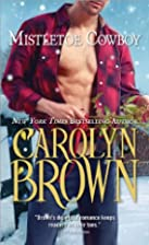 Mistletoe Cowboy (Spikes & Spurs) by Carolyn…