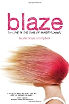Blaze (or Love in the Time of Supervillains)…