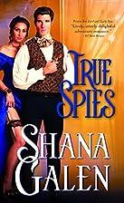 True Spies by Shana Galen