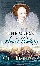 The Curse of Anne Boleyn: A Novel by C. C.…