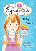 Baby Cakes: The Cupcake Club by Sheryl Berk