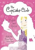 Sugar and Spice: The Cupcake Club by Sheryl…